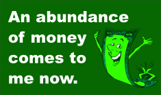 Graphic with affirmation: An abundance of money comes to me now.